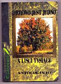 """Antologia III ,, Drzewo jest jedno a liści tysiące"""""""