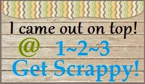 I came out in top 3 at 123 Get Scrappy/November 2014 ~ Challenge #16!/