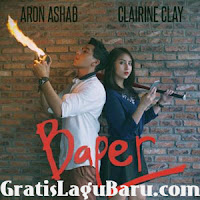 Download Lagu Aron Ashab ft Clairine Clay Baper Mp3
