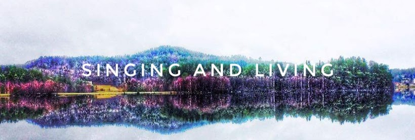 Singing and living