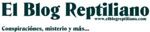 El Blog Reptiliano | Conspiraciones, misterios y más...