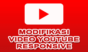 Modifikasi Tampilan Video Youtube Responsive Valid HTML5 Seo Friendly