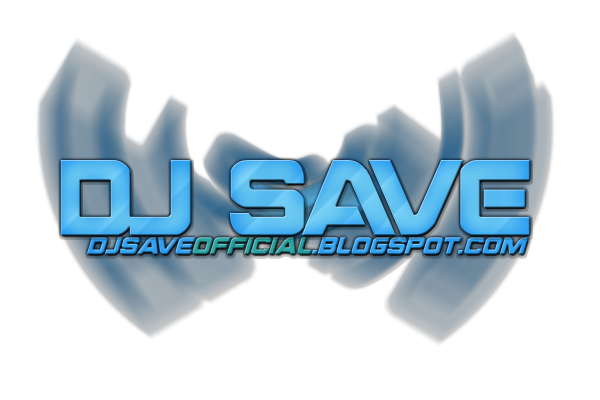 Dj Save Official Bloger