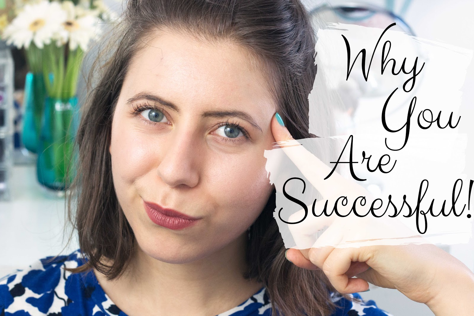 THE VIDEO: WHY YOU ARE SUCCESSFUL