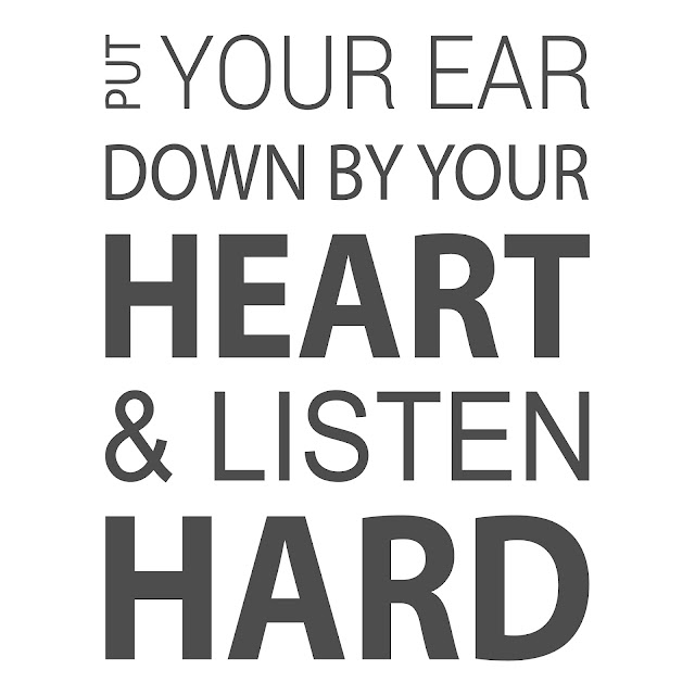 Put your ear down by your heart & listen hard..., quote, quotes, creative quote, creative quotes,