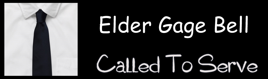 Elder Gage Bell: Called To Serve