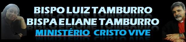 BISPO LUIZ TAMBURRO - Ministério Cristo Vive