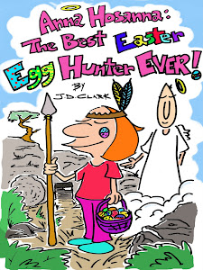 ANNA HOSANNA: THE BEST EASTER EGG HUNTER EVER!