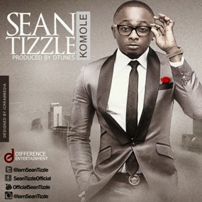 Hot New Music From Sean Tizzle - -  Komole
