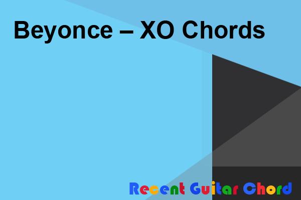 Beyonce – XO Chords