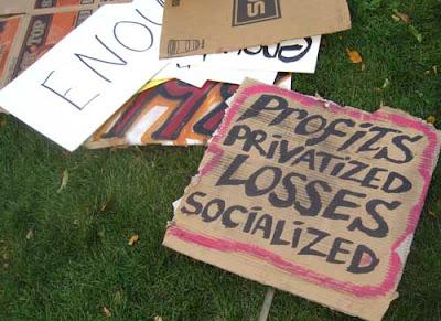 Profits privatized losses socialized