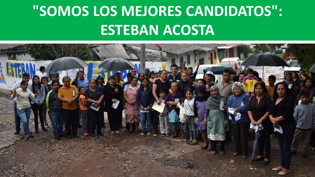 """""""SOMOS LOS MEJORES CANDIDATOS"""": ESTEBAN ACOSTA"""
