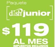paquete junior de dish por solo 119 pesos al mes