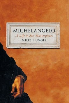 MICHELANGELO  ...  A Life in Six Masterpieces