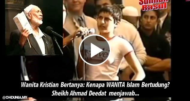 Kristian bertanya kenapa Wanita Islam bertudung? - Sh Ahmad Deedat
