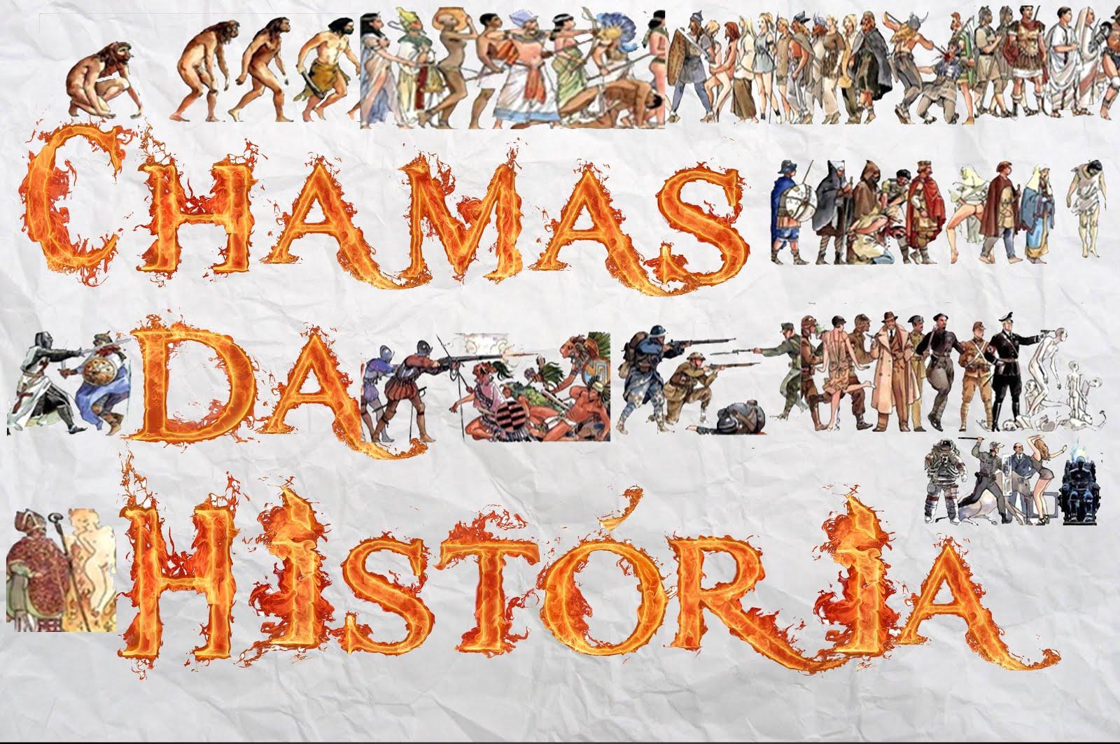 Chamas da História
