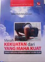 Buku : meraih kekuatan dari yang maha kuat, M Lili Nur Aulia