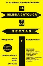 Libro: La Iglesia Católica y las Sectas ó La Respuesta está en las Escrituras