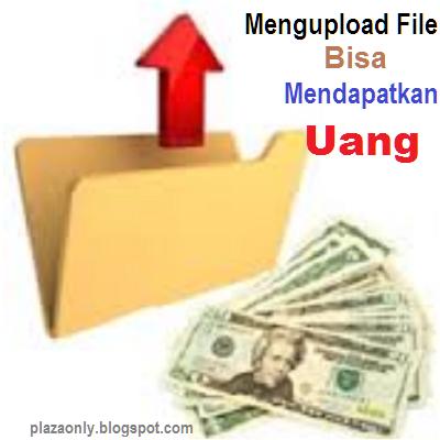 Mengupload File Bisa Mendapatkan Uang