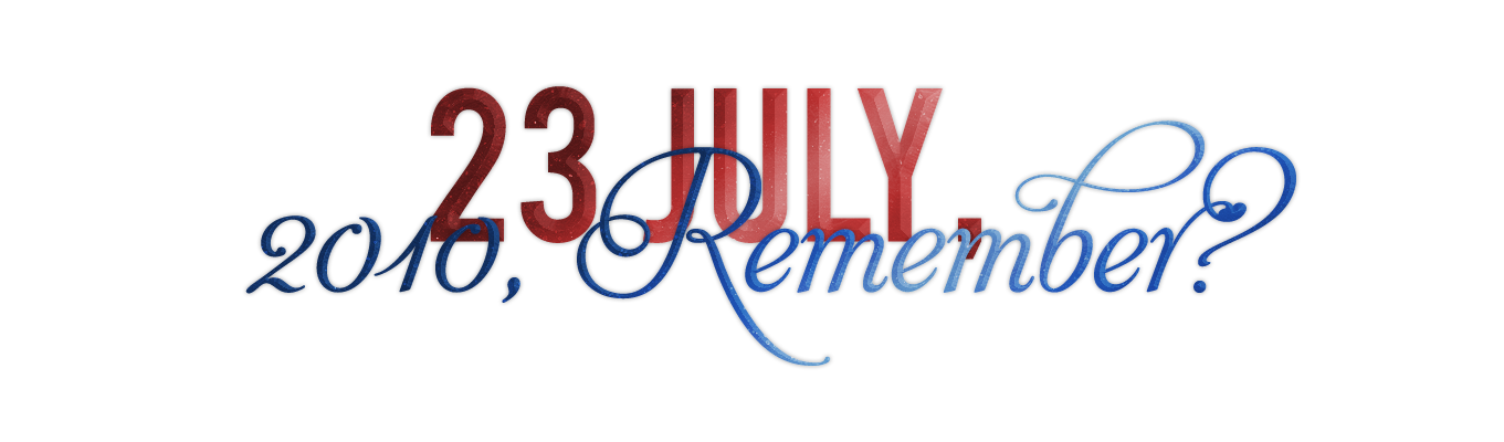 23 July, 2010 Remember?