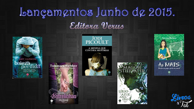 http://livrosetalgroup.blogspot.com.br/p/lancamentos-junho-de-2015-editora-verus.html