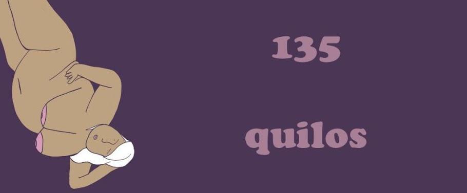 135 Quilos