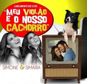 Meu Violão e o Nosso Cachorro - Simone e Simaria