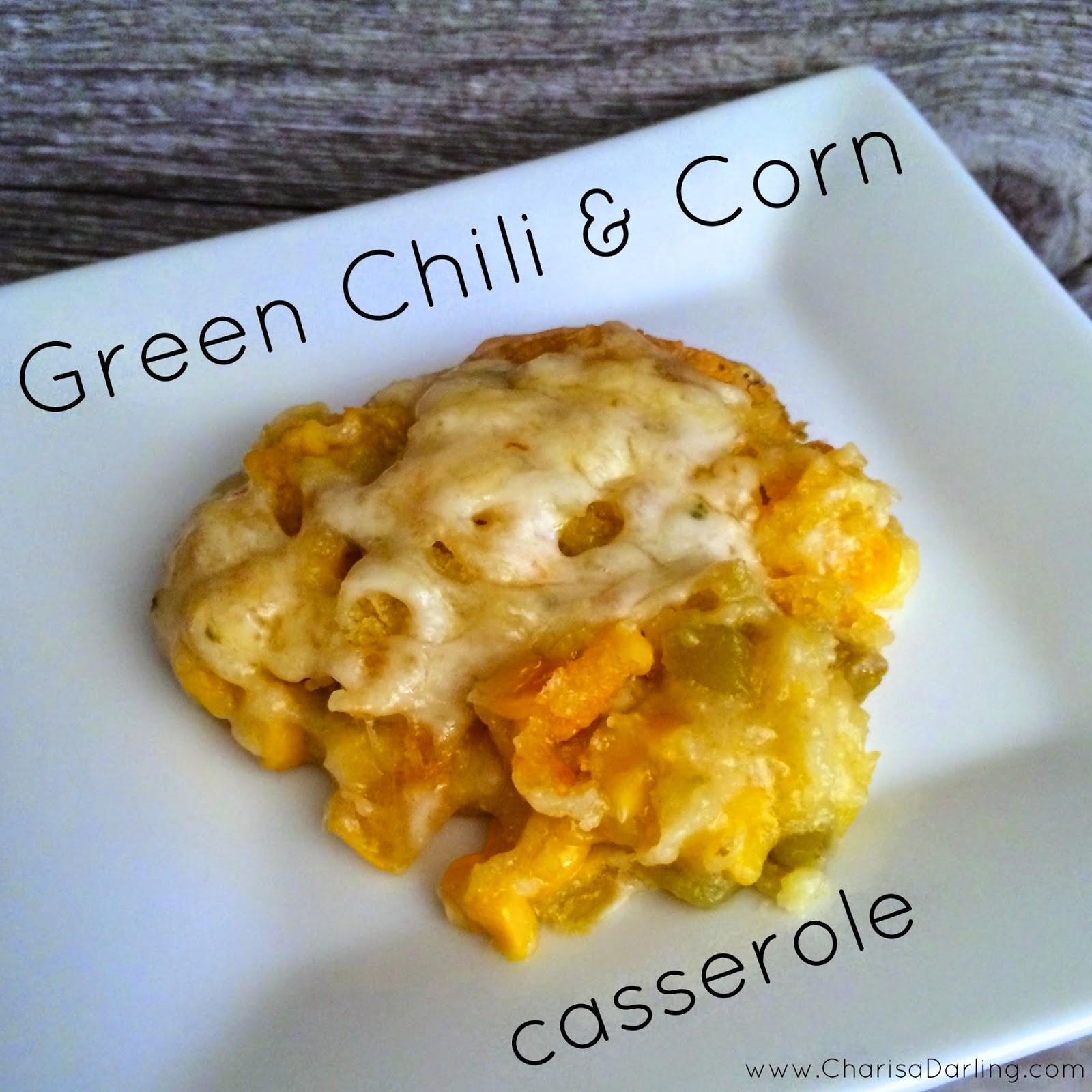 Green Chili And Corn Casserole Charisa Darling