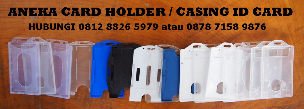 CARD HOLDER atau CASING ID CARD