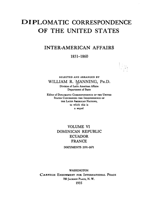 diplomatic correspondence Diplomatic correspondence of the united states: inter-american affairs, 1831-1860, selected and arranged by william r.