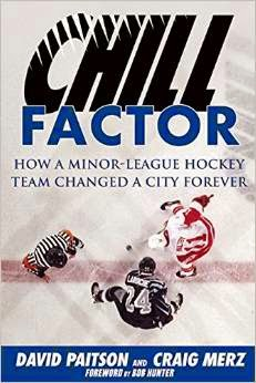 Book Review: Chill Factor - A Lesson In How To Market A Minor-league Hockey Team