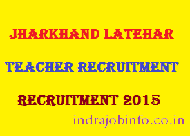 Jharkhand Latehar Teacher Recruitment 2015