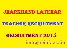 Jharkhand Latehar Teacher Recruitment 2015