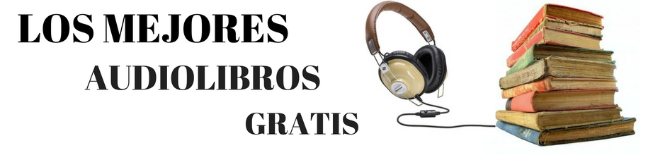 LOS MEJORES AUDIOLIBROS GRATIS