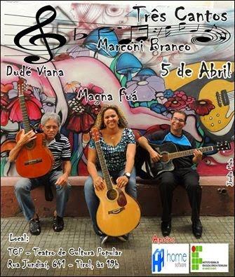 """Show """"Três Cantos"""" no Teatro de Cultura Popular"""