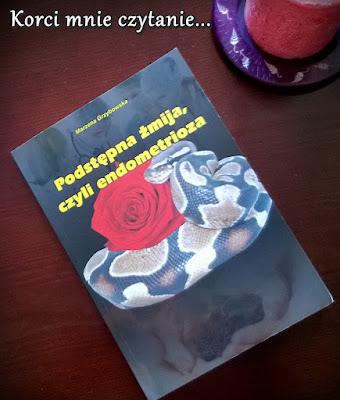 """Marzena Grzybowska """"Podstępna żmija, czyli endometrioza"""""""