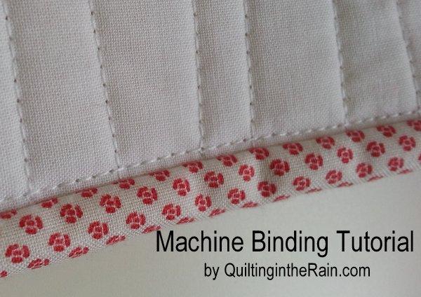Machine Binding Tutorial | Quilting in the Rain : how to machine bind a quilt - Adamdwight.com