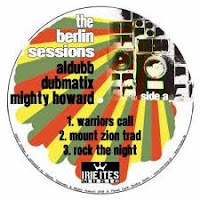Aldubb, Dubmatix & MIghty Howard - The Berlin Sessions