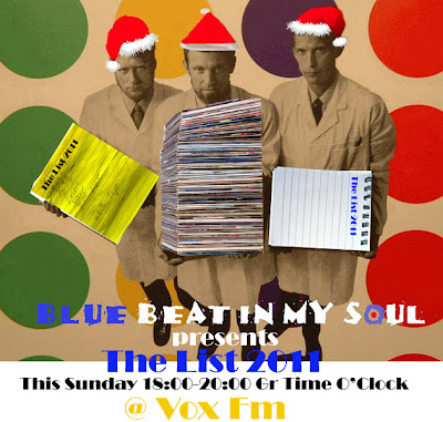 This Sunday @ Vox Fm -  Blue Beat In My Soul presents : The List 2011.