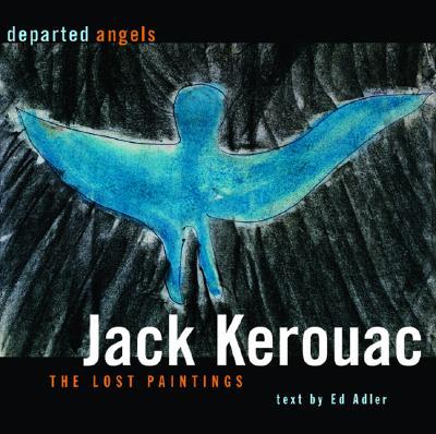 Art beatnik Departed-Angels-Kerouac-Jack-9781560256212