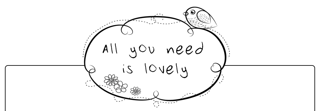 All you need is lovely