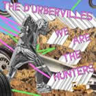 The D'Urbervilles: We Are The Hunters