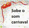 SOBE O SOM CARNAVAL