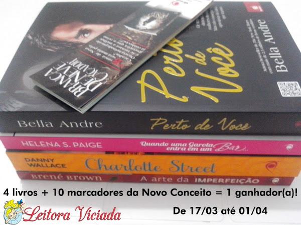 Resultado: Promoção de 4 livros + 10 marcadores da Novo Conceito e Leitora Viciada