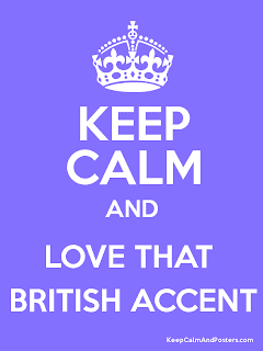 Keep Calm and Love That British Accent