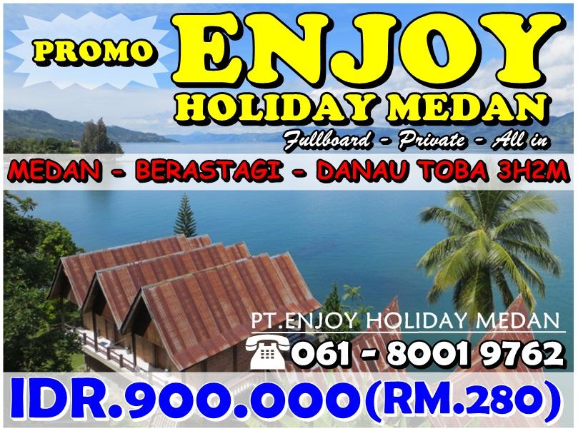 PROMO ENJOY HOLIDAY MEDAN 3HARI 2 MALAM