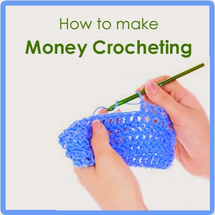 How to make money Crocheting