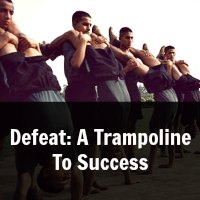 Defeat: A Trampoline To Success