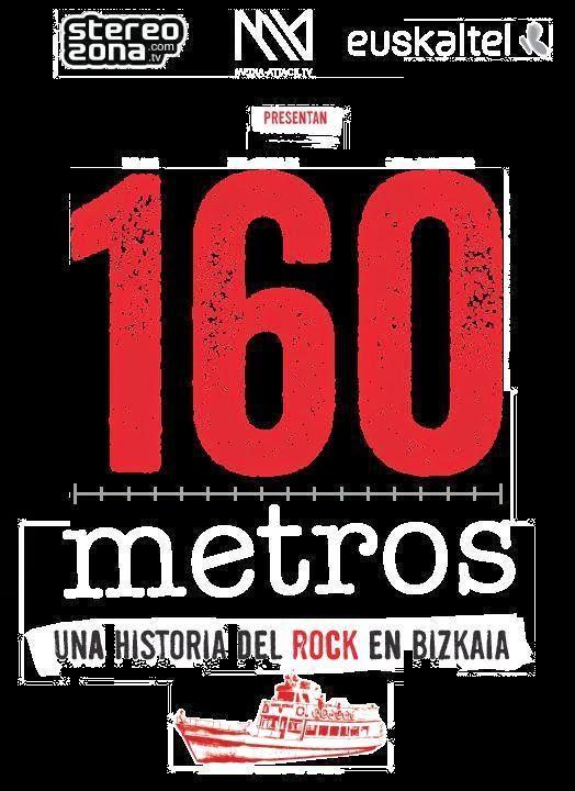 160 metros - una historia del rock en Bizkaia