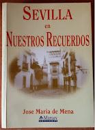Sevilla en Nuestros Recuerdos, José María de Mena